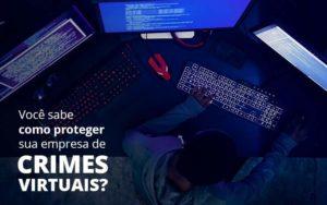 Como Proteger Sua Empresa De Crimes Virtuais Organização Contábil Lawini - i9 Contabilit