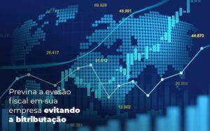 Previna A Evasao Fiscal Em Sua Empresa Evitando A Bitributacao Post 1 Organização Contábil Lawini - i9 Contabilit