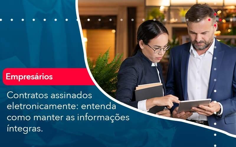 Contratos Assinados Eletronicamente Entenda Como Manter As Informacoes Integras 1 Organização Contábil Lawini - i9 Contabilit