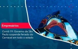 Covid 19 Governo De Sao Paulo Suspende Feriado Do Carnaval Em Todo Estado 1 Organização Contábil Lawini - i9 Contabilit