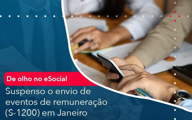 De Olho No E Social Suspenso O Envio De Eventos De Remuneracao S 1200 Em Janeiro Organização Contábil Lawini - i9 Contabilit