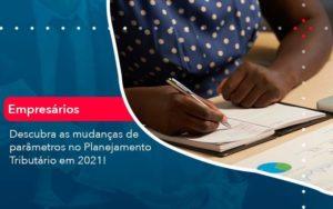 Descubra As Mudancas De Parametros No Planejamento Tributario Em 2021 1 Organização Contábil Lawini - i9 Contabilit