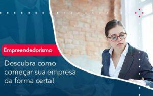 Descubra Como Comecar Sua Empresa Da Forma Certa Organização Contábil Lawini - i9 Contabilit