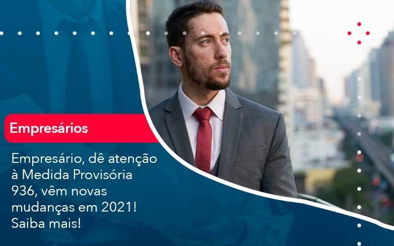 Empresario De Atencao A Medida Provisoria 936 Vem Novas Mudancas Em 2021 Saiba Mais 1 Organização Contábil Lawini - i9 Contabilit