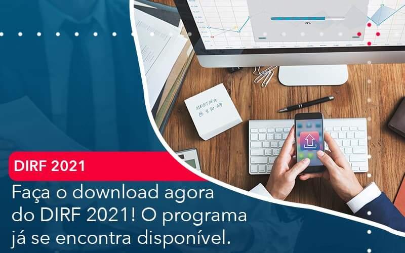 Faca O Dowload Agora Do Dirf 2021 O Programa Ja Se Encontra Disponivel Organização Contábil Lawini - i9 Contabilit