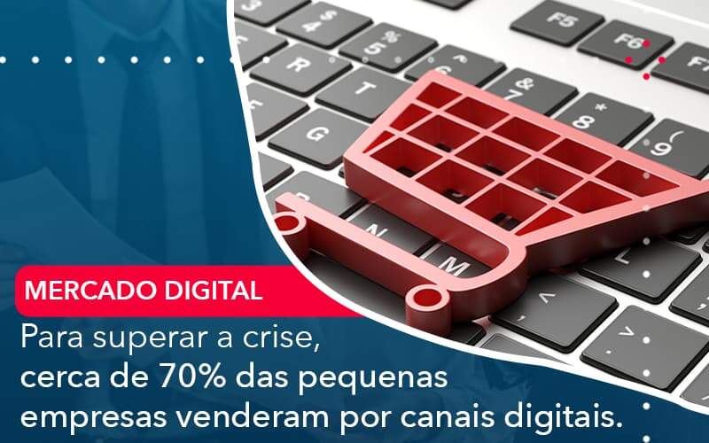 Para Superar A Crise Cerca De 70 Das Pequenas Empresas Venderam Por Canais Digitais Organização Contábil Lawini - i9 Contabilit