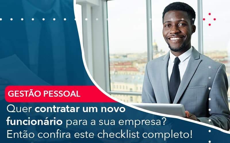 Quer Contratar Um Novo Funcionario Para A Sua Empresa Entao Confira Este Checklist Completo Organização Contábil Lawini - i9 Contabilit